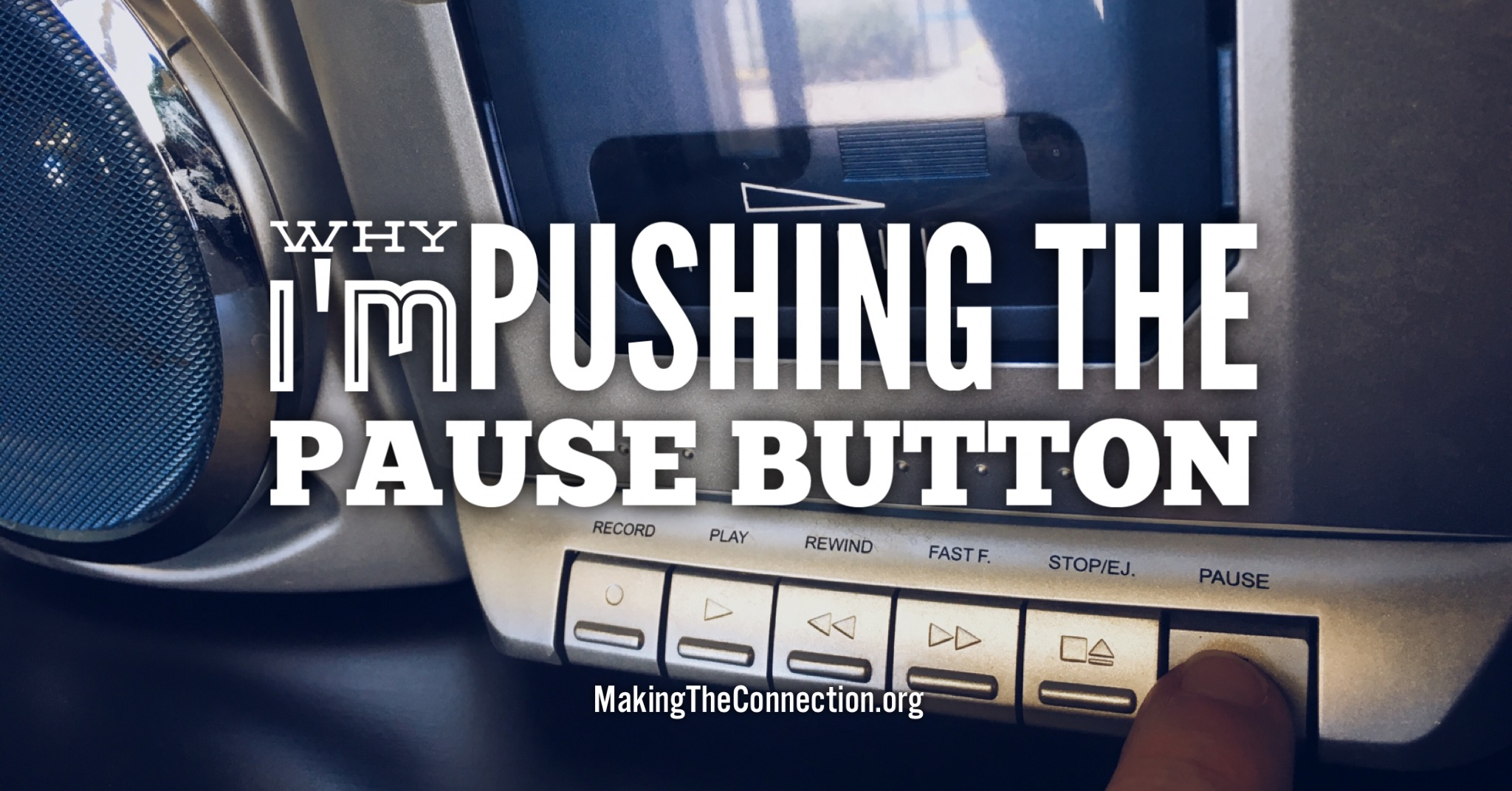 Why I'm Pushing the Pause Button