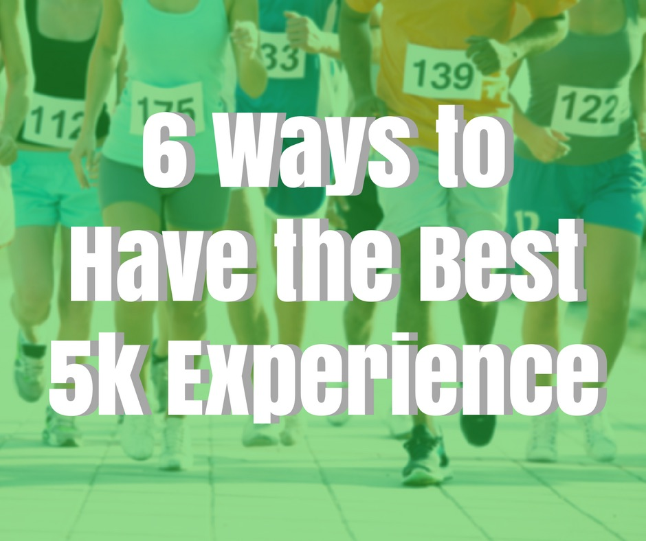 Ways to Have the Best 5k