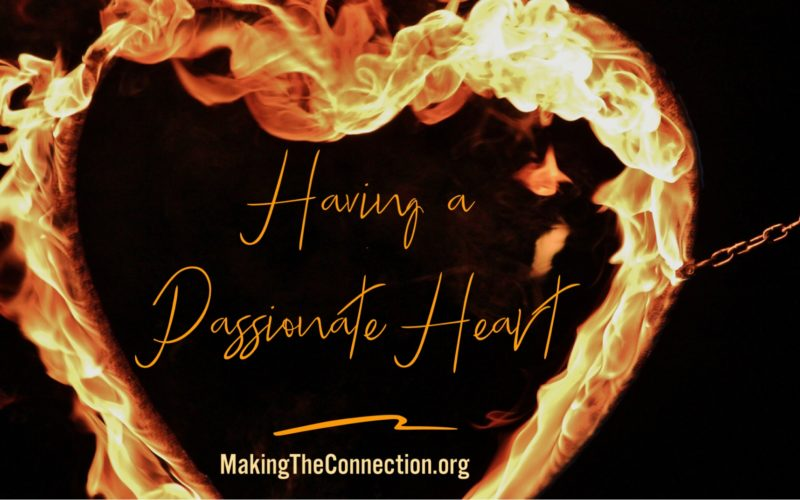 Having a Passionate Heart