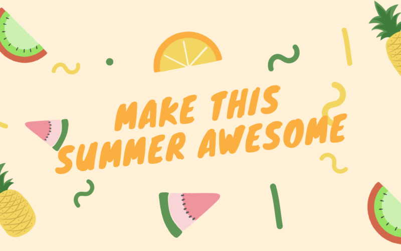 Make this Summer Awesome