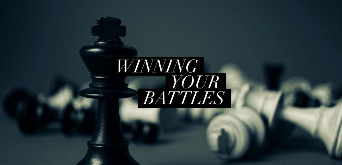 winning your battles