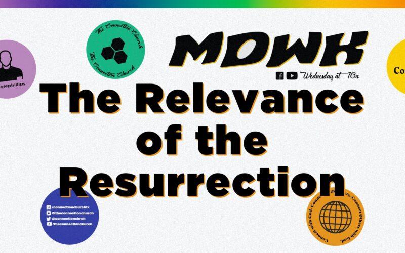 Relevance of Resurrection
